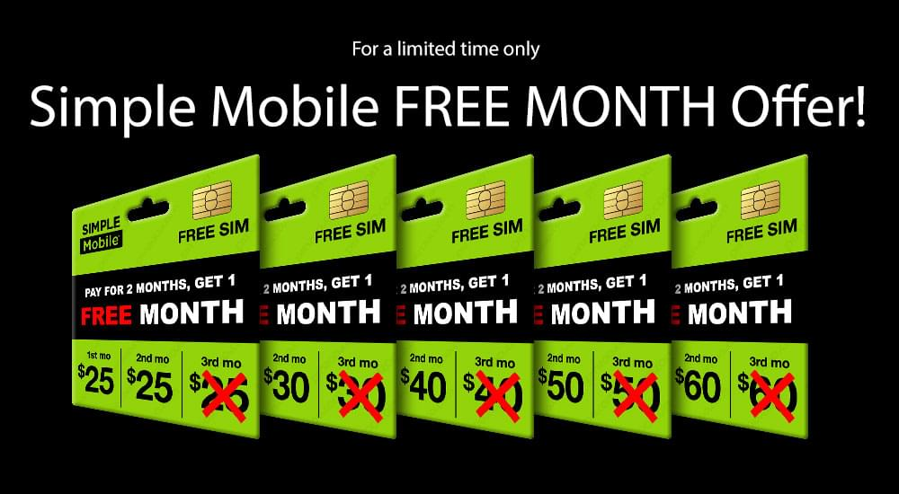 Simple mobile Buy 2 months, get 1 FREE MONTH Offer